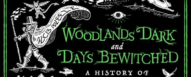 woodlands dark and days bewitched a history of folk horror